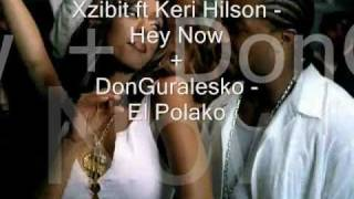 Xzibit & Keri Hilson - Hey Now (El Polako mashup)