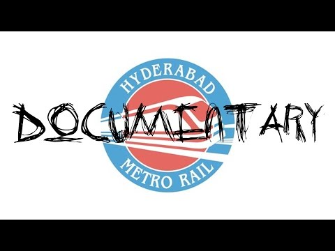 Hyderabad Metro Rail Documentary