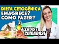 Dieta Cetogênica - O Que é? Como Funciona? O Que Comer? Emagrece? [Alimentos Permitidos e CUIDADOS!]
