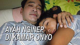 The Onsu Family - Ayah NGINEP di kamar Onyo