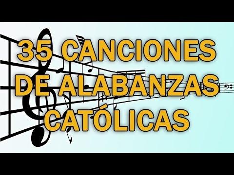 35 canciones de alabanzas católicas
