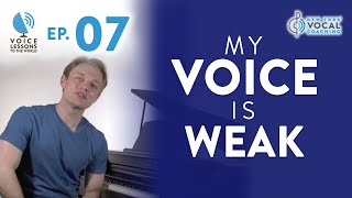 "Ep. 7 ""My Voice Is Weak""- Voice Lessons To The World"