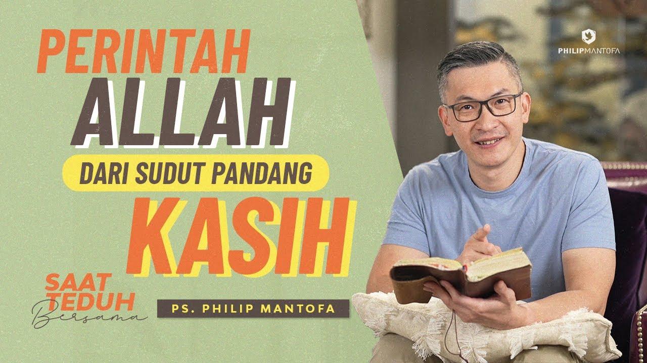 Saat Teduh Bersama - 10 PERINTAH ALLAH DARI SUDUT PANDANG KASIH | 31/07/21 (Official Philip Mantofa)