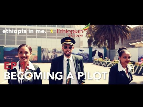 Ethiopian Airlines (EP 1) | Becoming a Pilot | Ethiopia In Me