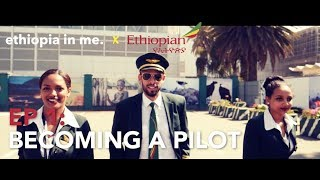 Ethiopian Airlines (EP 1) | Becoming a Pilot