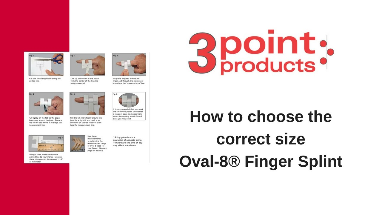 How To Choose The Correct Size Oval 8 Finger Splint Youtube