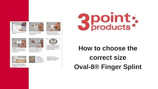 How to Choose the Correct Size Oval-8 Finger Splint