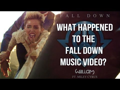 What Happened to the Fall Down Music Video? - Miley Cyrus & will i am