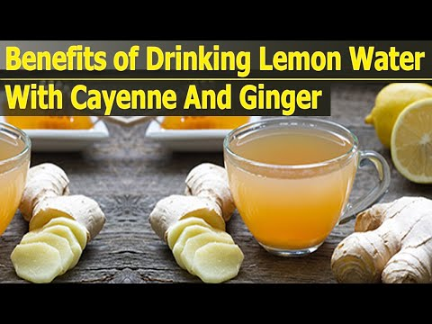 Benefits of Drinking Lemon Water With Cayenne Pepper And Ginger