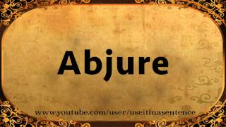 Use ABJURE in a Sentence new
