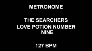 METRONOME 127 BPM The Searchers LOVE POTION NUMBER NINE
