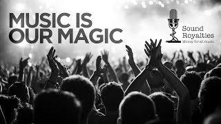 Baixar Music is our Magic - Sound Royalties