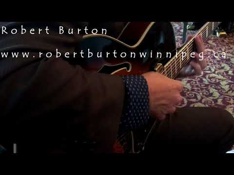 3 Sets of Solo Guitar - Robert Burton Winnipeg - 7 String Jazz Guitar