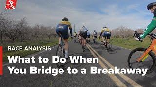 What to Do When You Bridge to a Breakaway