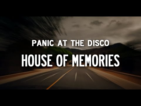 Panic! At The Disco – House of Memories [Lyrics]