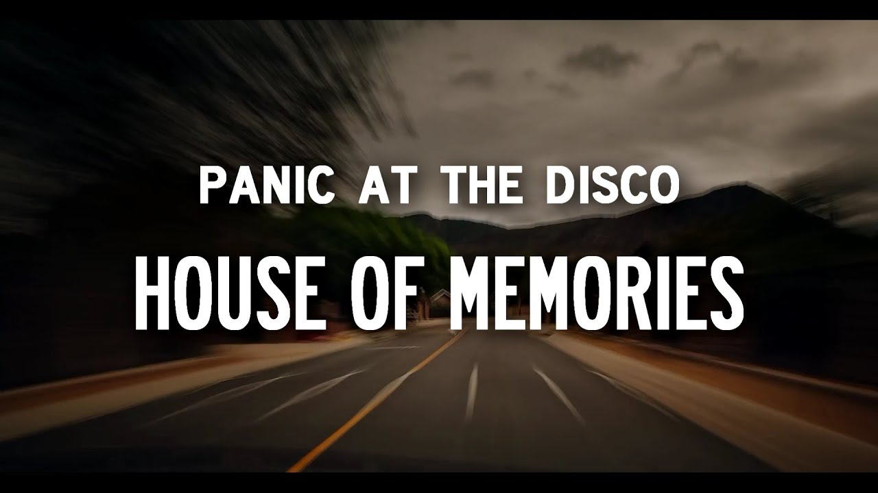 Panic At The Disco House Of Memories Lyrics