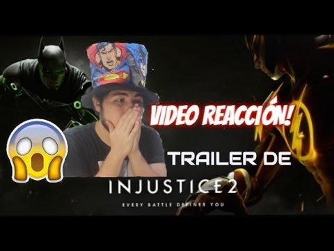 INJUSTICE 2 TRAILER! | VIDEO REACCIÓN!!