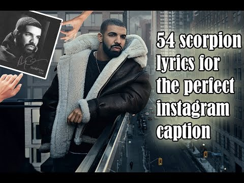 54 'Scorpion' Lyrics For When You Need The Perfect Instagram Caption