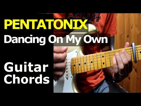 HOW TO PLAY - Pentatonix - Dancing On My Own - Guitar Chords