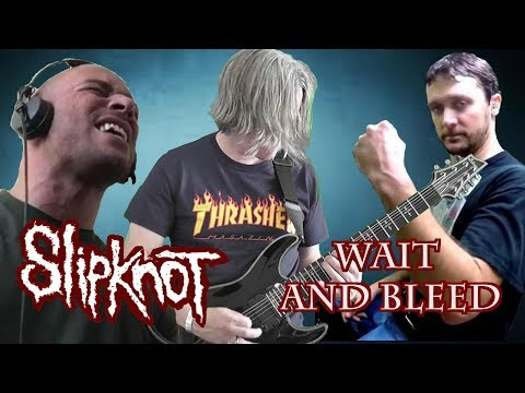 slipknot - wait and bleed - full band cover