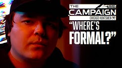 WHERE'S FORMAL? | THE CAMPAIGN EPISODE 2