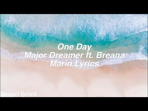 one-day-||-major-dreamer-ft.-breana-marin-lyrics