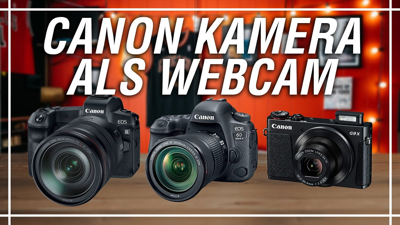 Deine Canon Kamera als Webcam einrichten kostenlos