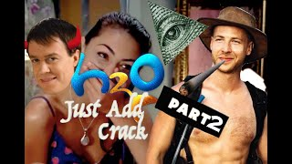 H2O: Just Add Crack Part 2
