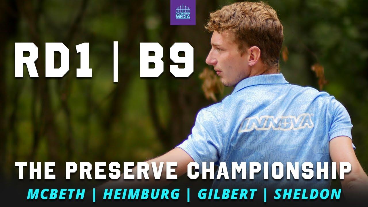 Download 2021 The Preserve Championship   RD1, B9   McBeth, Heimburg, Gilbert, Sheldon   GATEKEEPER MEDIA