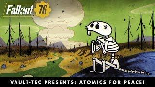 Fallout 76 –Vault-Tec Presents: Atomics for Peace! Nukes Video