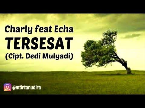 CHARLY FEAT ECHA - TERSESAT (Official Lirik)