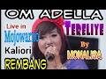 Tere liye by Monalisa OM ADELLA TERBARU Mojowarno Kaliori Rembang