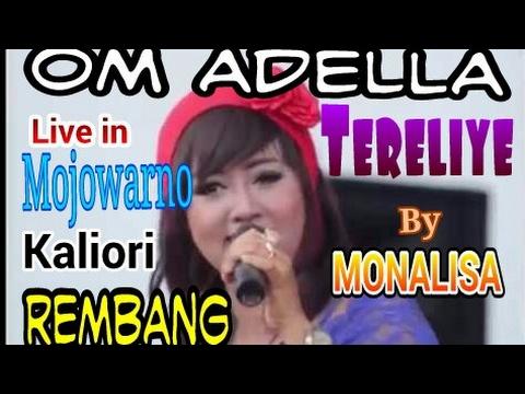 """""""Tere Liye"""" - By Monalisa OM ADELLA TERBARU Mojowarno Kaliori Rembang"""