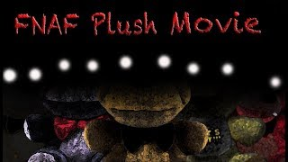 FNAF Plush Movie (EXCLUSIVE)