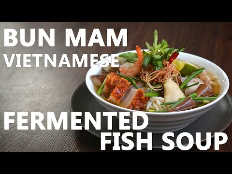 BUN MAM - VIETNAMESE FERMENTED FISH NOODLE SOUP