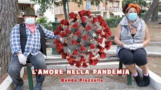 L'AMORE NELLA PANDEMIA - Banda Piazzolla
