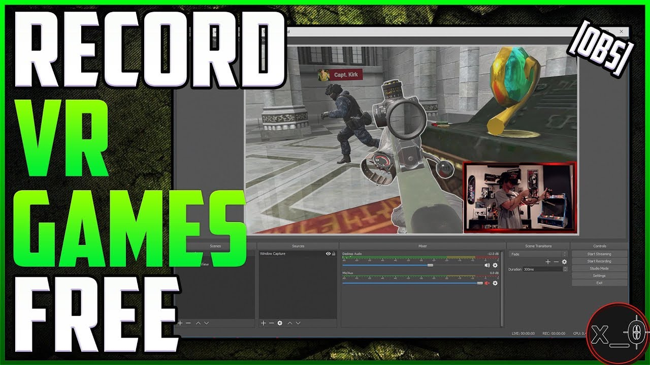 RECORD VR GAMEPLAY [FREE!!] | Best Settings Oculus Mirror, SteamVR, OBS  [Rift, Vive, WMR Tutorial]
