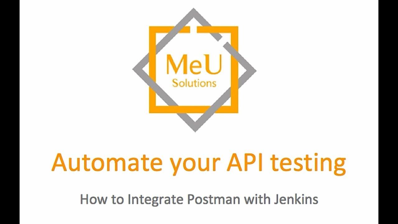 Automated your API testing with Postman and Jenkins - MeU