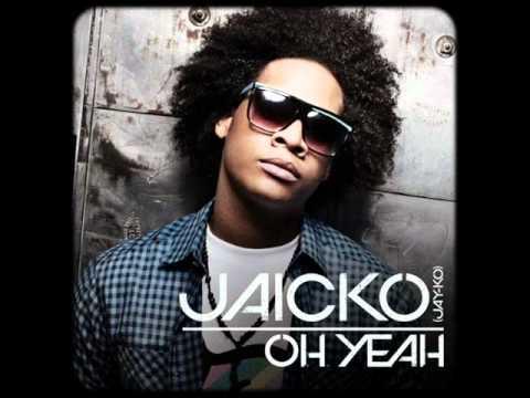 Jaicko - Oh Yeah.wmv