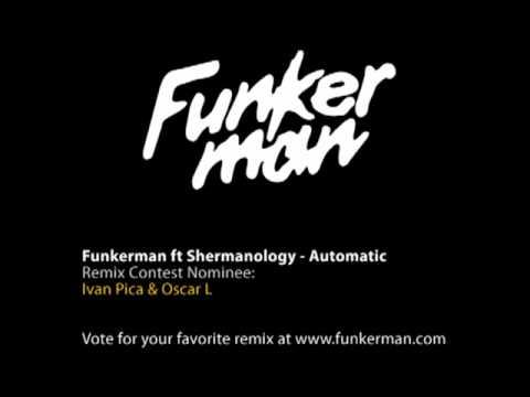 Funkerman ft Shermanology - Automatic Remix Contest Nominee: Ivan Pica & Oscar L