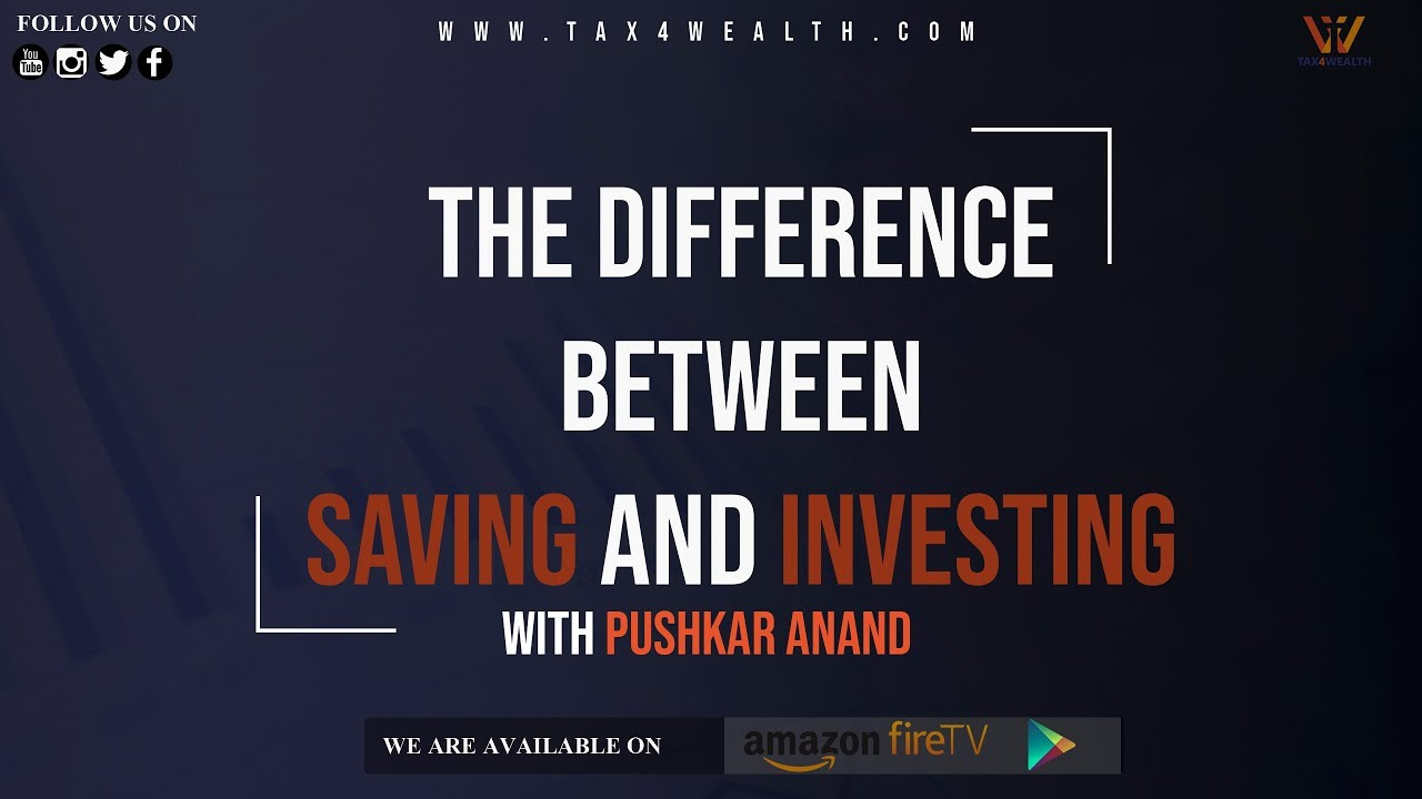 Saving Vs Investment : The difference between saving and investment
