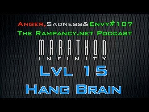 ASE Ep. 107 Marathon Infinity lvl 15 Hang Brain