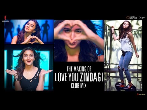 Dear Zindagi | Love you Zindagi Club Mix | Making | Alia Bhatt, Shah Rukh Khan | In Cinemas Now