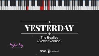 Yesterday (HIGHER KEY) The Beatles (SLOWER VERSION KARAOKE PIANO)