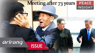 [Peace Insight] Meeting after 73 years, Preparing for the reunion of separated families
