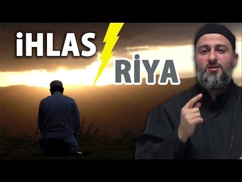 Riya tehlikesi ve ilacı İhlas - Muharrem Çakır