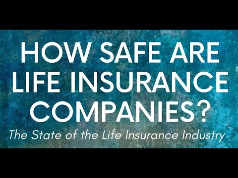 How Safe Are Life Insurance Companies?: State Of The Life Insurance Industry