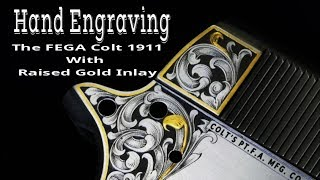 Gun Engraving -the FEGA COLT 1911 - Episode 1 Gold Inlay Technique