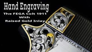 Hand Engraving the FEGA COLT 1911 - Episode 1 Gold Inlay Technique