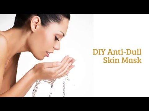 Home Remedies for Dull Skin - Cheap and Fast Anti Dull Skin Mask for Sexy Glowing Skin